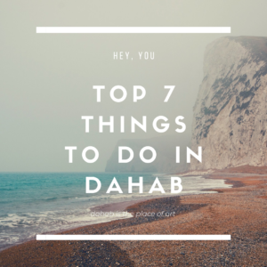 top 7 things to do in dahab